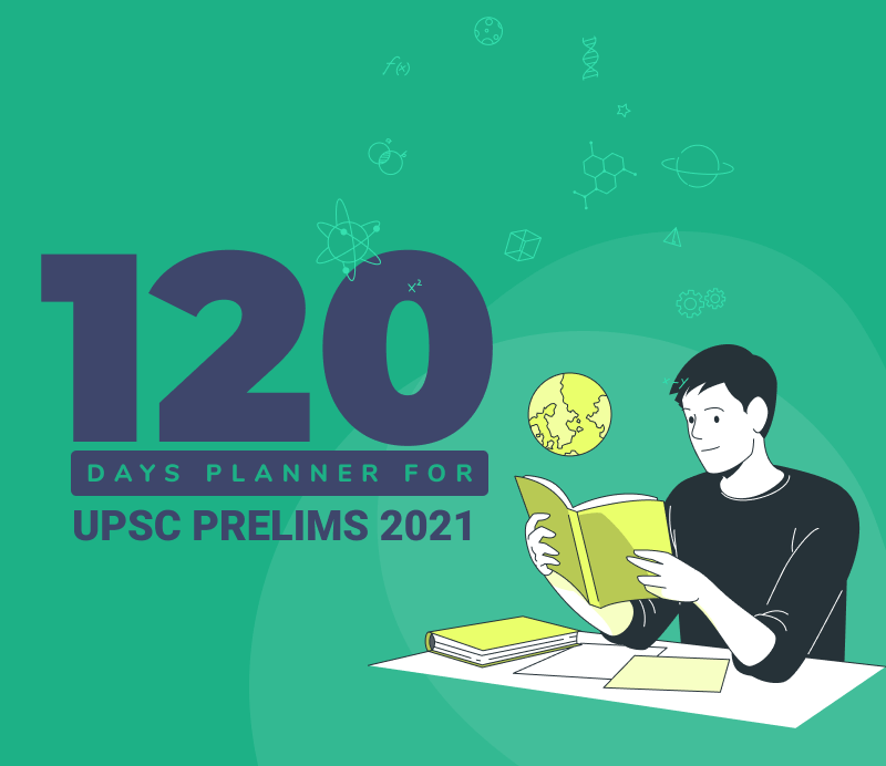 120 Days Planner for Prelims 2021
